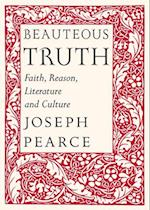 Beauteous Truth af Joseph Pearce