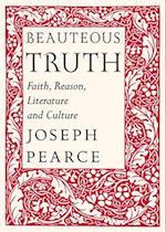 Beauteous Truth af Joseph Pearce