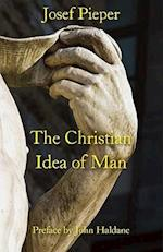 The Christian Idea of Man af John Haldane, Josef Pieper