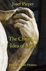 The Christian Idea of Man af John Haldane, Josef Pieper