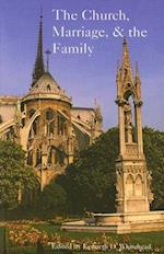 The Church, Marriage, and the Family (Proceedings of the Fellowship of Catholic Scholars Tenth Con)
