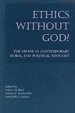 Ethics Without God?