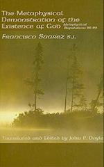 The Metaphysical Demonstration of the Existence of God af Francisco Suarez