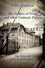 The Politics of Truth and Other Timely Essays