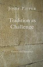 Tradition As Challenge af Josef Pieper