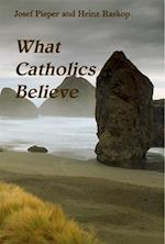 What Catholics Believe af Josef Pieper