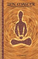 Zen Master: Practical Zen by an American for Americans
