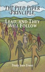 The Pied Piper Principle: Lead, and They Will Follow
