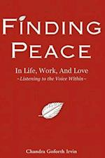Finding Peace in Life, Work, and Love: Listening to the Voice Within