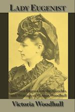Lady Eugenist: Feminist Eugenics in the Speeches and Writings of Victoria Woodhull