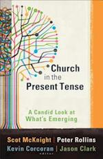 Church in the Present Tense af Scot Mcknight