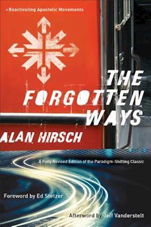 Bog, paperback The Forgotten Ways af Alan Hirsch
