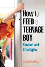 How to Feed a Teenage Boy
