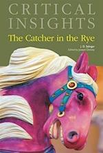 The Catcher in the Rye (Critical Insights)