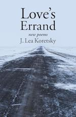 Love's Errand New Poems af J. Lea Koretsky