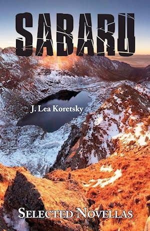 Bog, hæftet Sabaru: Selected Novellas af J. Lea Koretsky