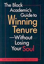 The Black Academic's Guide Tenure-Without Losing Your Soul
