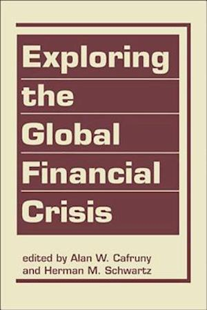 Bog, hardback Exploring the Global Financial Crisis af Alan W. Cafruny