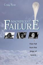 Magnificent Failure