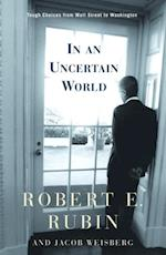 In an Uncertain World af Robert Rubin