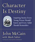 Character Is Destiny af John Mccain