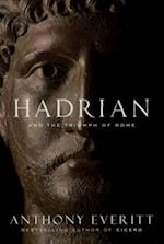 Hadrian and the Triumph of Rome af Anthony Everitt