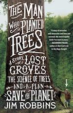 Man Who Planted Trees af Jim Robbins
