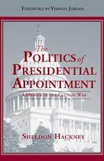 The Politics of Presidential Appointment af Sheldon Hackney