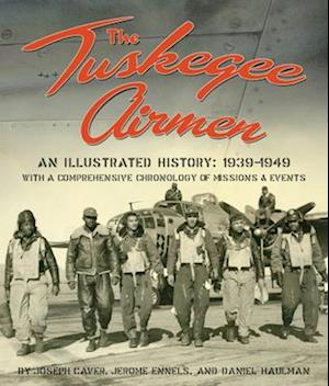 The Tuskegee Airmen, an Illustrated History