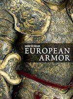 How to Read European Armor (Metropolitan Museum of Art How to Read)