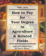How to Pay for Your Degree in Agriculture & Related Fields (How to Pay for Your Degree in Agriculture and Related Fields)