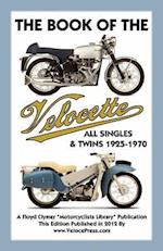 BOOK OF THE VELOCETTE ALL SINGLES & TWINS 1925-1970