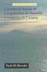 Comedia La Famosa de Los Guanches de Tenerife y Conquista de Canaria af Eyda M Merediz, Lope de Vega