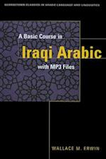 A Basic Course in Iraqi Arabic with MP3 Audio Files (Georgetown Classics in Arabic Languages and Linguistics Series)