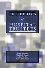 The Ethics of Hospital Trustees (Hastings Center Studies in Ethics Series)