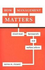 How Management Matters (Public Management and Change Series)