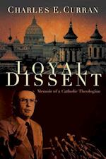 Loyal Dissent (Moral Traditions Series)