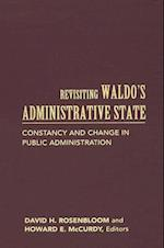 Revisiting Waldo's Administrative State (PUBLIC MANAGEMENT AND CHANGE)
