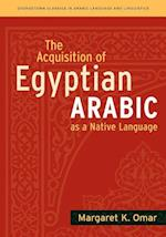 The Acquisition of Egyptian Arabic as a Native Language (Georgetown Classics in Arabic Languages and Linguistics Series)
