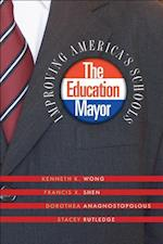 The Education Mayor (American Governance and Public Policy Series)
