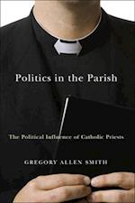 Politics in the Parish (Religion And Politics Series)