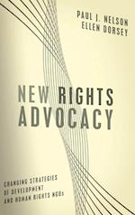 New Rights Advocacy (Advancing Human Rights S)