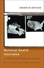 National Health Insurance in the United States and Canada (American Governance and Public Policy Series)
