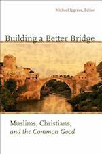 Building a Better Bridge (Building a Better Bridge)