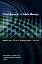 The Collaborative Public Manager (Public Management and Change Series)