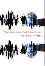 Populations, Public Health, and the Law (Populations Public Health and the Law)