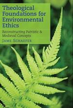 Theological Foundations for Environmental Ethics (Theological Foundations for Environmental Ethics)