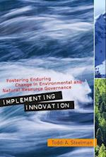 Implementing Innovation (Public Management and Change Series)