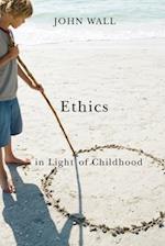 Ethics in Light of Childhood (Ethics in Light of Childhood)