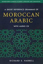 A Short Reference Grammar of Moroccan Arabic (Georgetown Classics in Arabic Languages and Linguistics Series)